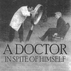 A Doctor In Spite of Himself